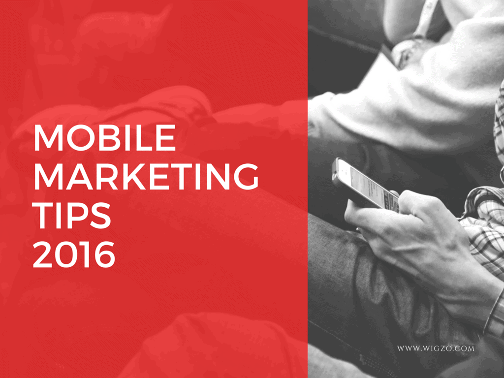 mobile marketing tips 2016
