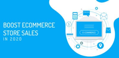 Boost eCommerce Store Sales in 2020