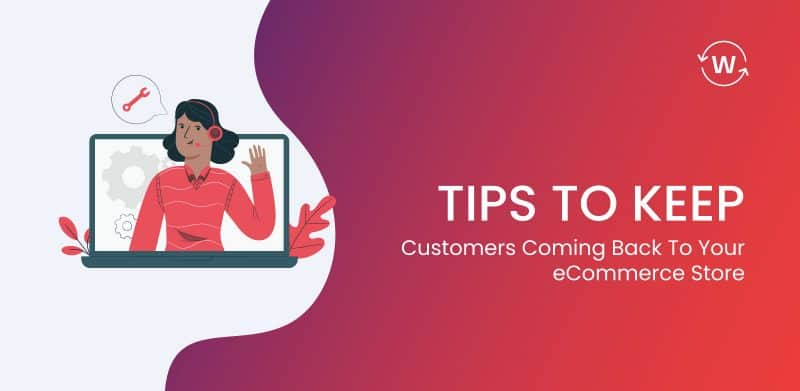 tips-to-keep-customers-coming-back-to-your-ecommerce-store