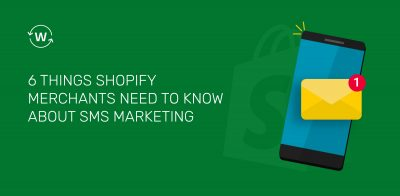 things_shopify_merchants_nned_to_know_about_sms_marketing