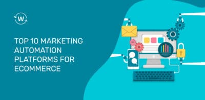 Top 10 Marketing Automation Platforms For eCommerce